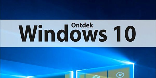 Ontdek Windows 10